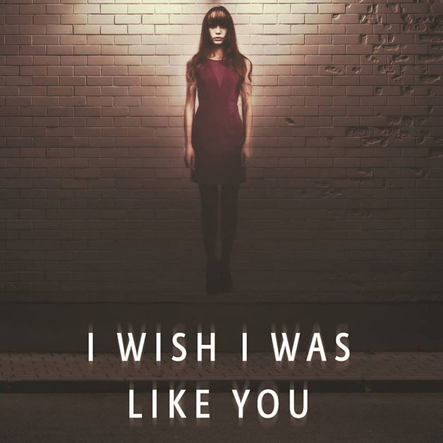 I Wish I Was Like You