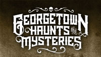 Georgetown Haunts and Mysteries